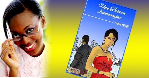 Une Passion Interrompue de Yehni Djidji, à lire absolument.